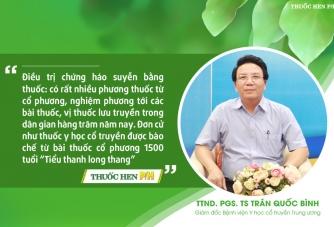 TTND.PGS.TS Trần Quốc Bình: Hen phế quản theo Y học cổ truyền và những góc nhìn chưa biết